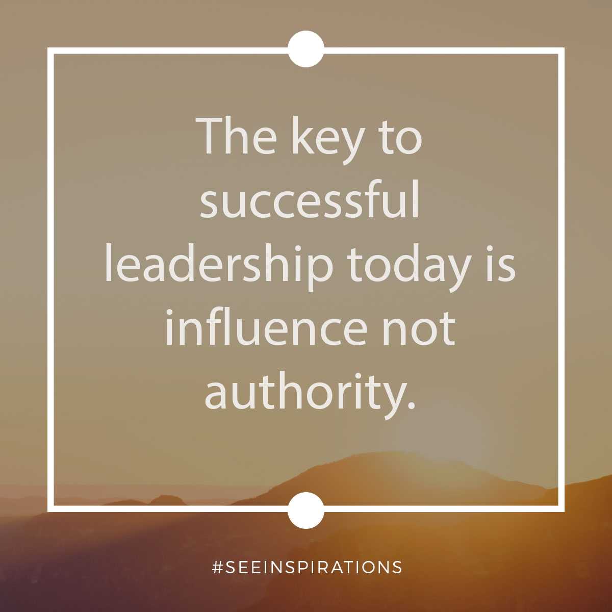 The key to successful leadership today is influence not authority
