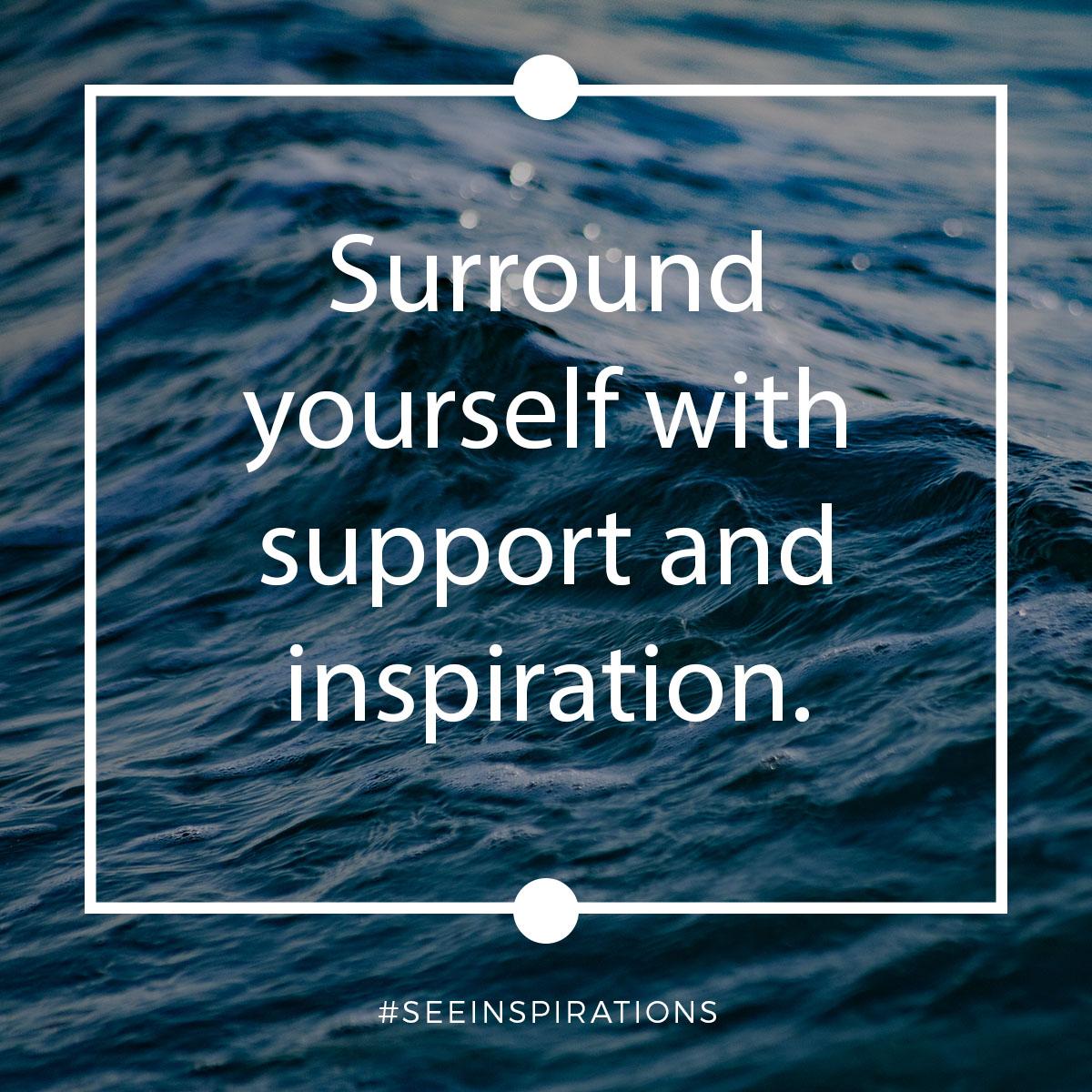surroundyourselfwithsupportandinspiration